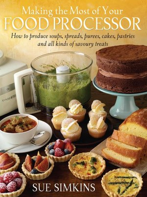 cover image of Making the Most of Your Food Processor