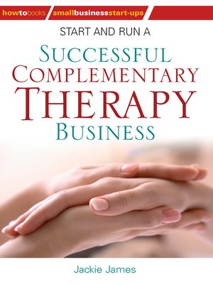 cover image of Start and Run a Successful Complementary Therapy Business