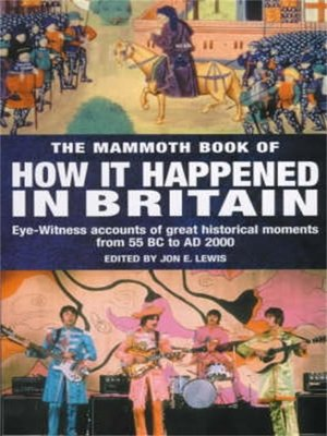 cover image of The Mammoth Book of How it Happened in Britain