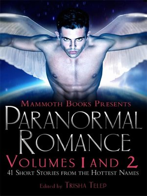 cover image of The Mammoth Book of Paranormal Romance, Volumes 1 and 2