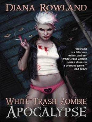 cover image of White Trash Zombie Apocalypse