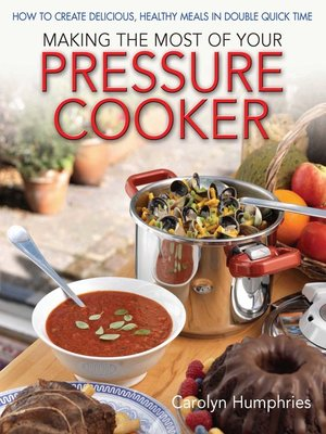 cover image of Making the Most of Your Pressure Cooker