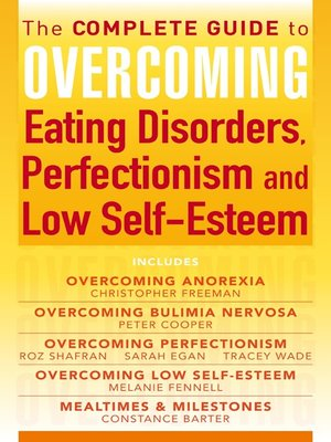 cover image of The Complete Guide to Overcoming Eating Disorders, Perfectionism and Low Self-Esteem