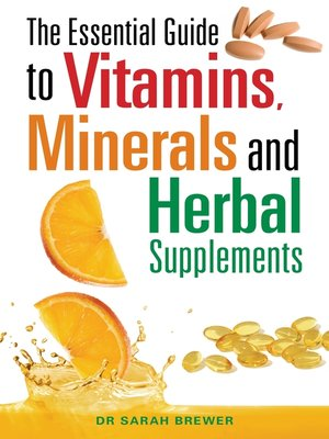cover image of The Essential Guide to Vitamins, Minerals, and Herbal Supplements