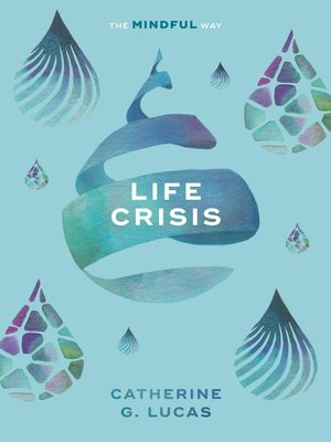 cover image of Life Crisis--The Mindful Way