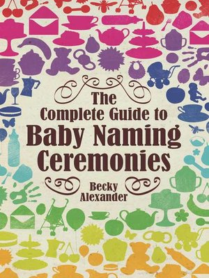 cover image of The Complete Guide to Baby Naming Ceremonies