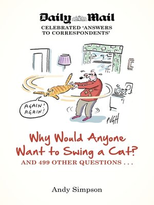 cover image of Why Would Anyone Want to Swing a Cat?