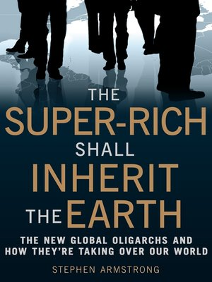 cover image of The Super-Rich Shall Inherit the Earth