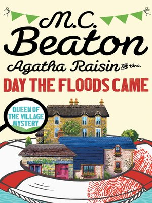 cover image of Agatha Raisin and the Day the Floods Came