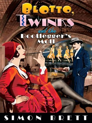 cover image of Blotto, Twinks and the Bootlegger's Moll