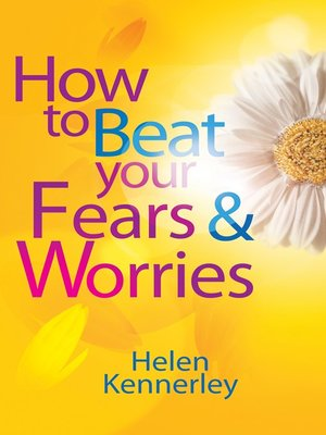 cover image of How to Beat Your Fears and Worries