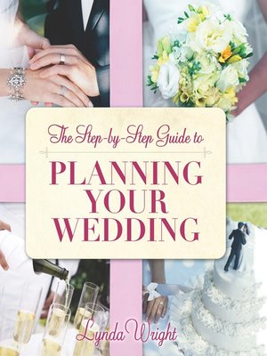 cover image of The Step by Step Guide to Planning Your Wedding