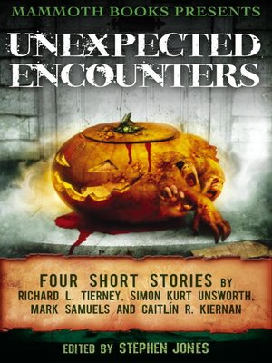 cover image of Mammoth Books Presents Unexpected Encounters