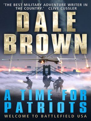 Dale brown overdrive rakuten overdrive ebooks audiobooks and a time for patriots dale brown author fandeluxe Document