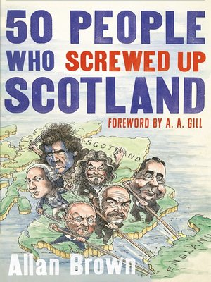 cover image of 50 People Who Screwed Up Scotland