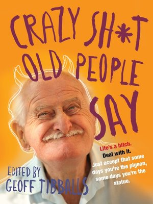cover image of Crazy Sh*t Old People Say