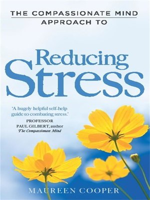 cover image of The Compassionate Mind Approach to Reducing Stress