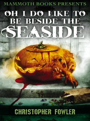 cover image of Mammoth Books Presents Oh I Do Like To Be Beside the Seaside
