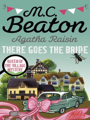cover image of Agatha Raisin--There Goes the Bride