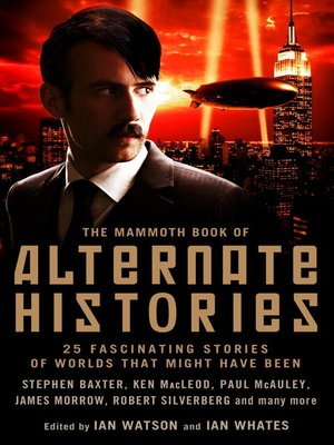 cover image of The Mammoth Book of Alternate Histories