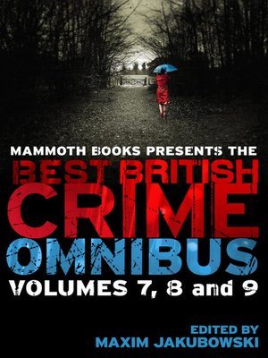 cover image of Mammoth Books presents the Best British Crime Omnibus, Volume 7, 8 and 9
