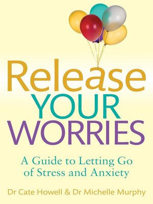cover image of Release Your Worries--A Guide to Letting Go of Stress & Anxiety
