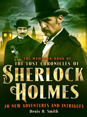 cover image of The Mammoth Book of the Lost Chronicles of Sherlock Holmes