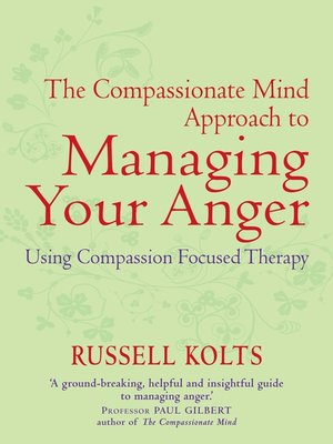 cover image of The Compassionate Mind Approach to Managing Your Anger