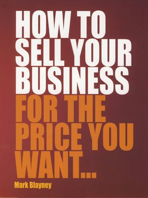 cover image of How to Sell Your Business for the Price you Want