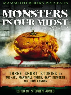 cover image of Mammoth Books Presents Monsters in Our Midst