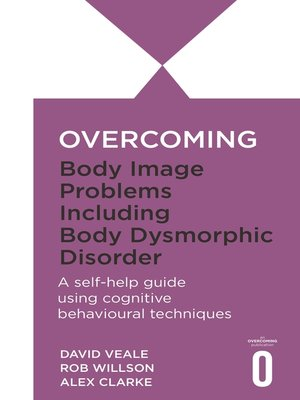 cover image of Overcoming Body Image Problems including Body Dysmorphic Disorder