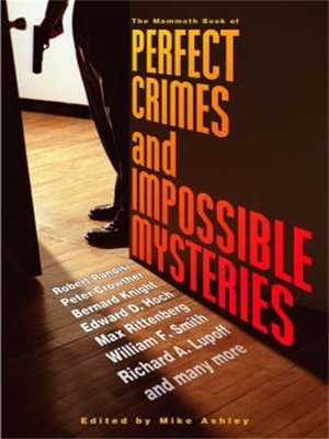 cover image of The Mammoth Book of Perfect Crimes & Locked Room Mysteries