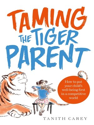 cover image of Taming the Tiger Parent