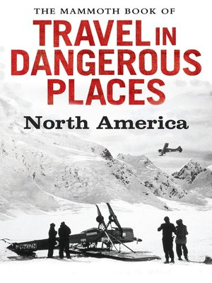 cover image of The Mammoth Book of Travel in Dangerous Places