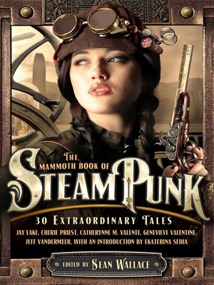 cover image of The Mammoth Book of Steampunk