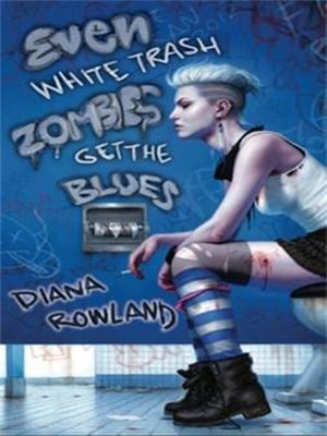 cover image of Even White Trash Zombies Get the Blues