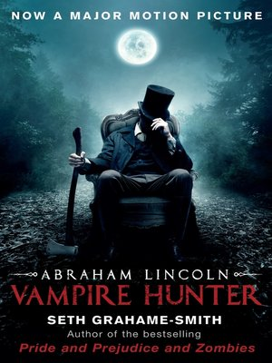 cover image of Abraham Lincoln, Vampire Hunter