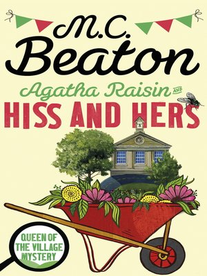 cover image of Agatha Raisin--Hiss and Hers