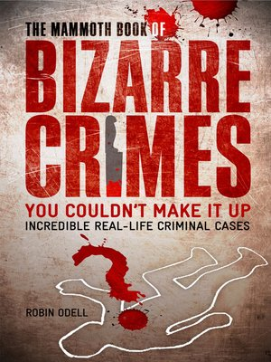 cover image of The Mammoth Book of Bizarre Crimes