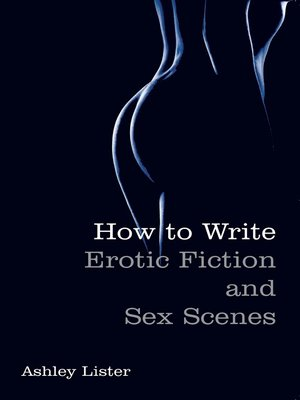cover image of How to Write Erotic Fiction and Sex Scenes