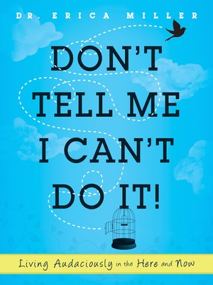 cover image of Don't Tell Me I Can't Do It!