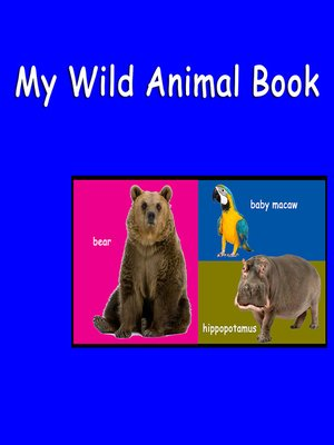 cover image of My Wild Animal Book
