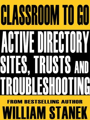 cover image of Active Directory Sites, Trusts, and Troubleshooting Classroom-To-Go: Windows Server 2003 Edition
