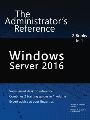 Windows Server 2016: The Administrator's Reference by