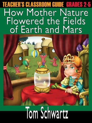 cover image of Teacher's Classroom Guide to How Mother Nature Flowered the Fields