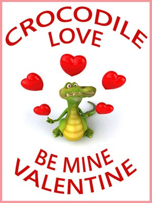 cover image of Crocodile Love, Be Mine Valentine