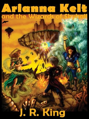 cover image of Arianna Kelt and the Wizards of Skyhall