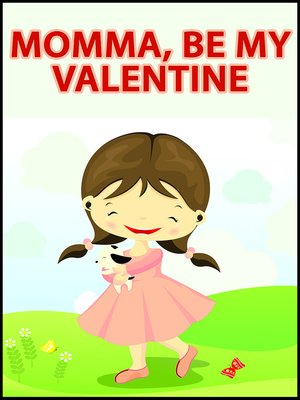 cover image of Momma, Be My Valentine