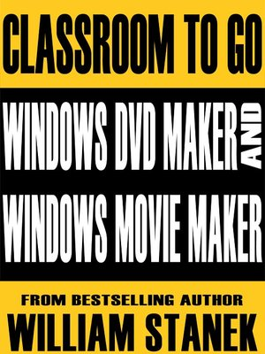 cover image of Windows DVD Maker and Windows Movie Maker Classroom-To-Go: Windows Vista Edition