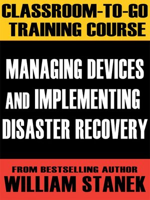 cover image of Managing Devices and Implementing Disaster Recovery Classroom-To-Go: Windows Server 2003 Edition